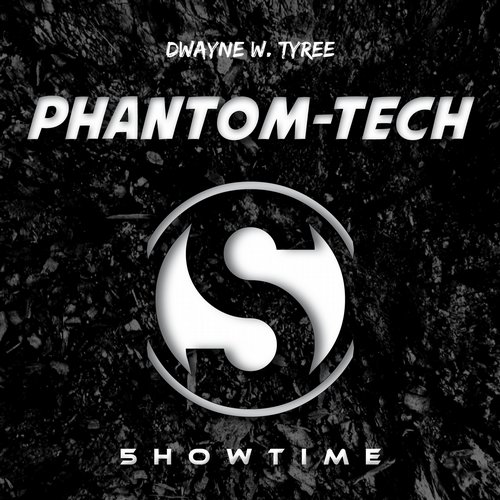 Dwayne W. Tyree - Phantom-Tech [ST 717]